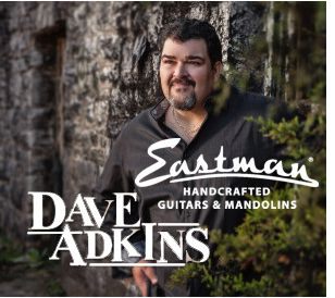 Dave Adkins and Eastman Guitars