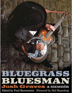 Bluegrass Bluesman - A Memoir by Josh Graves