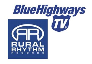 BlueHighways TV and Rural Rhythm Records