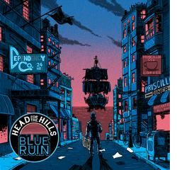 Head For the Hills - Blue Ruin