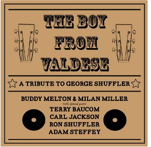 The Boy from Valdese - A Tribute to George Shuffler