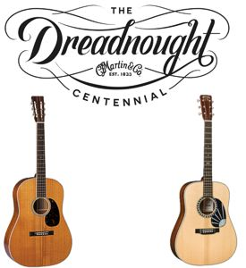 100th Anniversary of the Iconic Martin Dreadnought