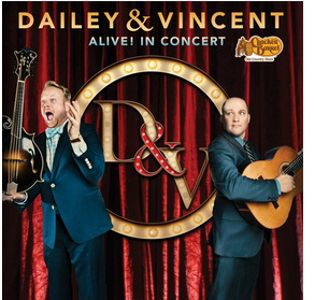 Dailey & Vincent: ALIVE! in Concert