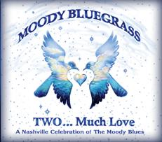 Moody Bluegrass Two -- Much Love