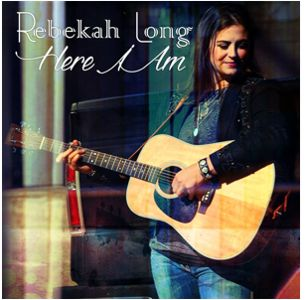 Rebekah Long - Here I Am