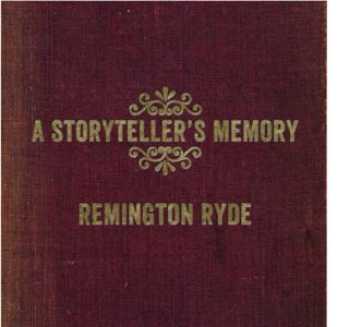 Remington Ryde - A Storyteller's Memory