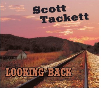 Scott Tackett - Lookin' Back