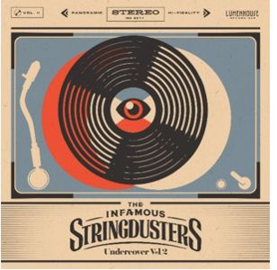 The Infamous Stringdusters Undercover Vol. 2