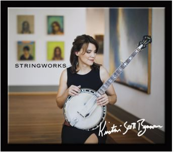 Kristin Scott Benson - Stringworks