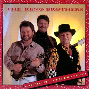 The Reno Brothers - Acoustic Celebration