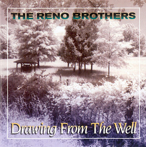 The Reno Brothers - Drawing from the Well